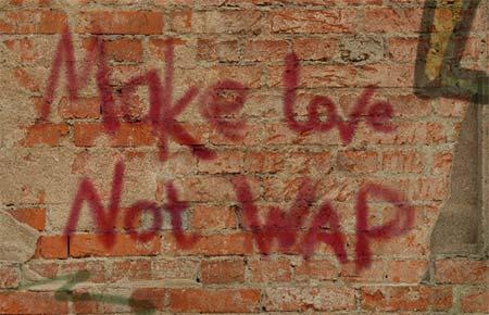 Make Love Not WAP