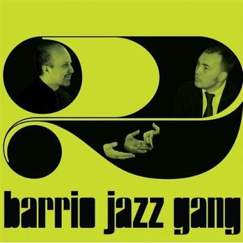 Barrio Jazz Gang - Chok-A-Block Avenue