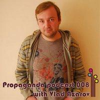 Propaganda Podcast 008 with Vlad Azarov