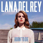 "LANA DEL REY ""BORN TO DIE"""