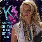 Ke$ha - Shots On The Hood Of My Car