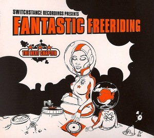 Switchstance Recordings Presents - Fantastic Freeriding (2002) & The Next Chapter (2006) / future jazz, funky, broken beat, breakbeat, dub, hip-hop