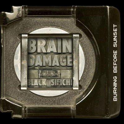 Brain Damage feat.Black Sifichi - Burning Before Sunset (2010) / dub