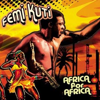 Femi Kuti – Africa For Africa (2010) / afrobeat, afro-jazz