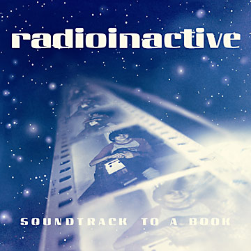 Radioinactive - Soundtrack To A Book (2006) alternative hip-hop, electronic
