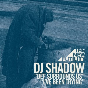 DJ Shadow � Def Surrounds Us & I�ve Been Trying (2010) / dubstep, abstract, single