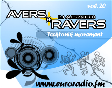 Ales Kaitech - AVErs & RAVErs vol. 20 - Tecktonik movement