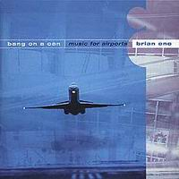 Brian Eno by Bang on a Can - 1997 - Music For Airports (ambient, electronic, experimental)