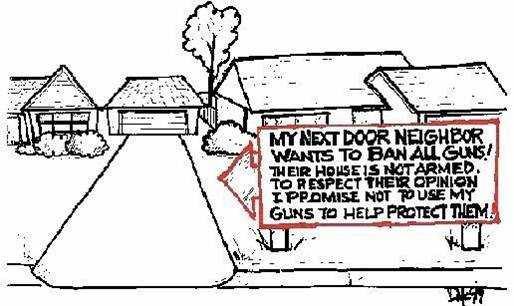 Мой сосед хочет запрета любого оружия. Его дом абсолютно беззащитен. Уважая его мнение я обязуюсь не использовать свое оружие для его защиты.