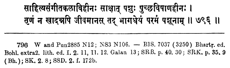 The Epigrams attributed to Bhartṛhari including the three centuries for the first time collected and critically edited, with principal variants and an introduction / by D. D. Kosambi; With a foreword by Acharya Jina Vijaya Muni. — Bombay: Published by Singhi Jain Śastra Sikshapitha, Bharatiya Vidya Bhavan, 1948. — P. 199. — (Singhi Jain Series; 23).