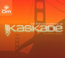 Kaskade - 2003 - San Francisco Sessions: V4. Soundtrack To The Soul