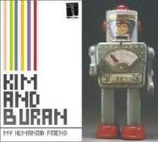 Kim and Buran - 2006 - My Humanoid Friend